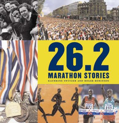 26.2 Marathon Stories by Kathrine Switzer