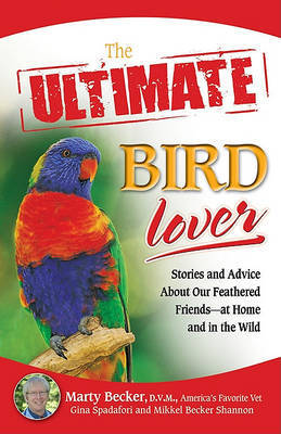 The Ultimate Bird Lover by Marti Becker