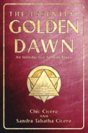 The Essential Golden Dawn: An Introduction to High Magic by Chic Cicero