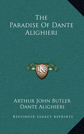 The Paradise of Dante Alighieri by Dante Alighieri