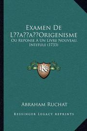 Examen de Lacentsa -A Centsorigenisme: Ou Reponse a Un Livre Nouveau, Intitule (1733) by Abraham Ruchat