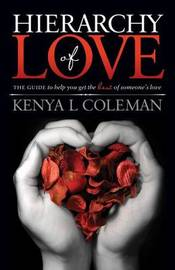 Hierarchy Of Love by Kenya L Coleman