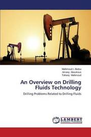An Overview on Drilling Fluids Technology by I Abdou Mahmoud