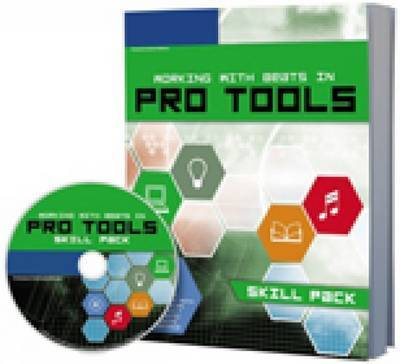 Working with Beats in Pro Tools: Skill Pack by Andrew Hagerman image