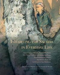 Inhabiting the Sacred in Everyday Life by Randolph T. Hester Jr
