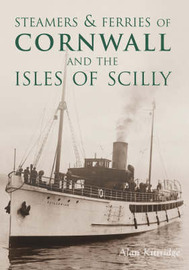 Steamers & Ferries of Cornwall and the Isles of Scilly by Alan Kittridge image