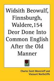 Widsith Beowulf, Finnsburgh, Waldere,154 Deor Done Into Common English After the Old Manner image