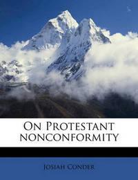 On Protestant Nonconformity by Josiah Conder
