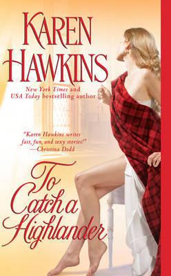 To Catch a Highlander by Karen Hawkins