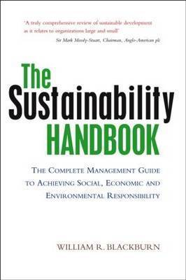 The Sustainability Handbook by William R Blackburn
