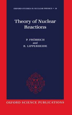 Theory of Nuclear Reactions by P. Froebrich