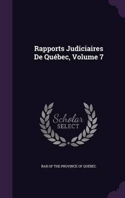 Rapports Judiciaires de Quebec, Volume 7 image