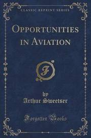 Opportunities in Aviation (Classic Reprint) by Arthur Sweetser image