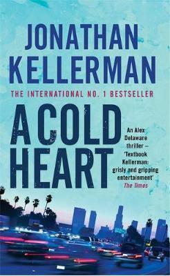 A Cold Heart (Alex Delaware #17) by Jonathan Kellerman