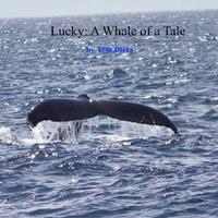 Lucky: A Whale of a Tale by Tom Dirsa image