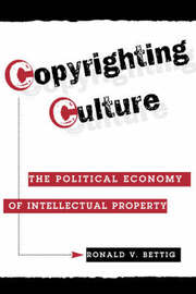 Copyrighting Culture by Ronald V. Bettig