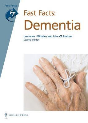 Fast Facts: Dementia by Lawrence J. Whalley image