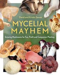 Mycelial Mayhem by David Sewak