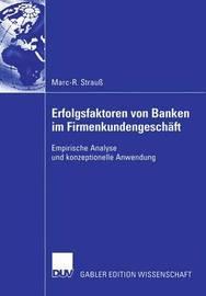 Erfolgsfaktoren Von Banken Im Firmenkundengeschaft by Marc-R Strau