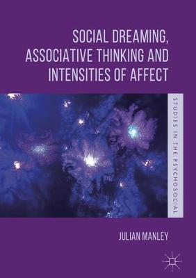 Social Dreaming, Associative Thinking and Intensities of Affect by Julian Manley