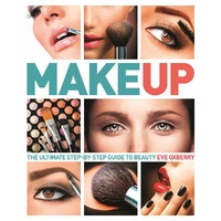 Makeup – The Ultimate Step-By-Step Guide To Beauty by Eve Oxberry