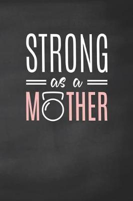 Strong As a Mother by Ellen Tree Wod