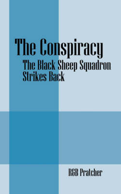 The Conspiracy: The Black Sheep Squadron Strikes Back by R&B Pratcher image