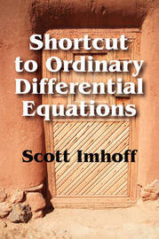 Shortcut to Ordinary Differential Equations by Scott Imhoff