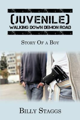 (Juvenile) Walking Down Demon Road: Story Of a Boy by Billy Staggs image