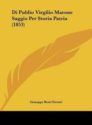 Di Publio Virgilio Marone Saggio Per Storia Patria (1853) by Giuseppe Resti Ferrari image
