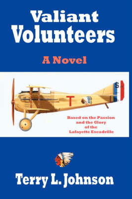 Valiant Volunteers by Terry L. Johnson