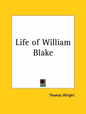 Life of William Blake (1929) by Thomas Wright )