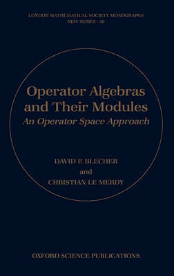 Operator Algebras and Their Modules by David P. Blecher