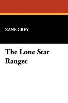 The Lone Star Ranger by Zane Grey image