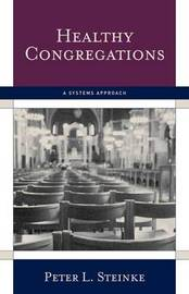 Healthy Congregations by Peter L Steinke