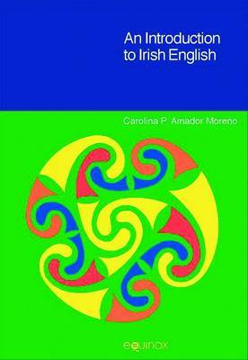 An Introduction to Irish English by Carolina P. Amador Moreno image