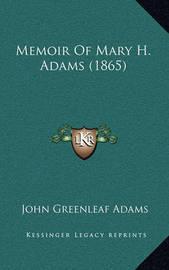 Memoir of Mary H. Adams (1865) by John Greenleaf Adams
