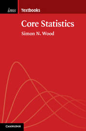 Institute of Mathematical Statistics Textbooks: Series Number 6 by Simon N Wood