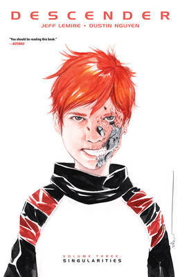 Descender Volume 3: Singularities by Jeff Lemire