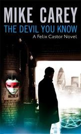 The Devil You Know (Felix Castor #1) by Mike Carey image