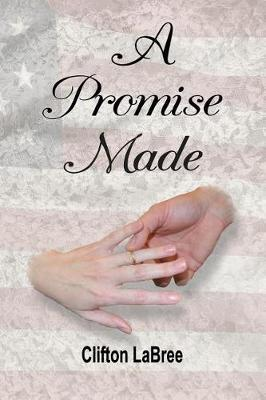 A Promise Made by Clifton Labree