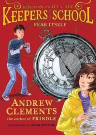 Keepers of the School #2: Fear Itself by Andrew Clements