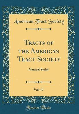 Tracts of the American Tract Society, Vol. 12 by American Tract Society