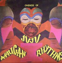 African Rhythms by ONENESS OF JUJU