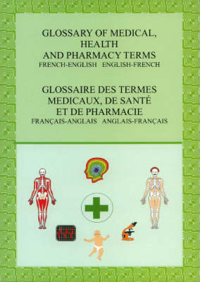 Glossary of medical health and pharmacy terms French/English/French by A.S. Lindsey image