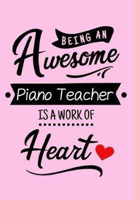 Being an Awesome Piano Teacher Is a Work of Heart by Music Life Notebooks image