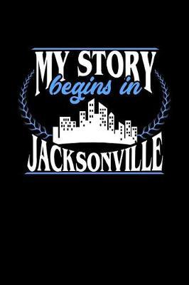 My Story Begins in Jacksonville by Dennex Publishing image