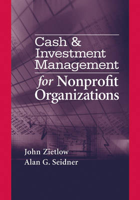Cash and Investment Management for Nonprofit Organizations by John Zietlow image