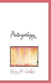 Protozoology by Gary Nathan Calkins