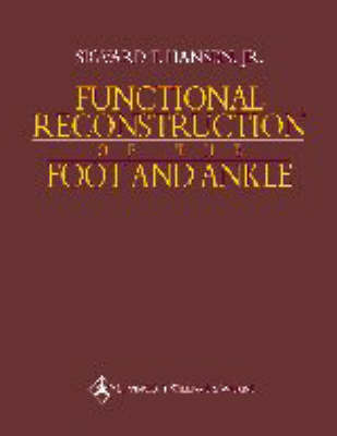 Functional Reconstruction of the Foot and Ankle by Sigvard T Hansen